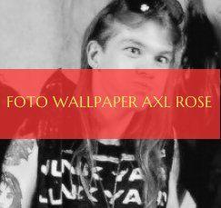 Foto Wallpaper Axl Rose Foto Wallpaper Axl Rose