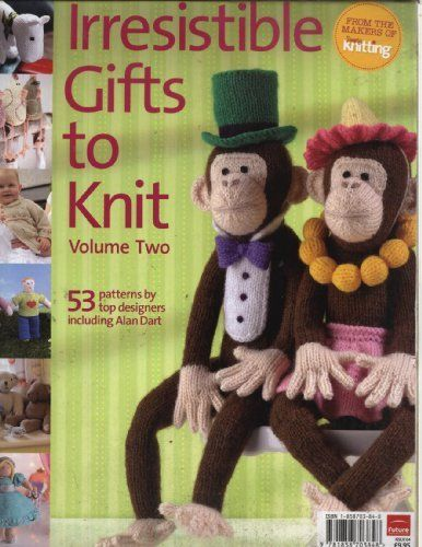 Irresistible Gifts to Knit Volume Two : 53 patterns by top designers ...