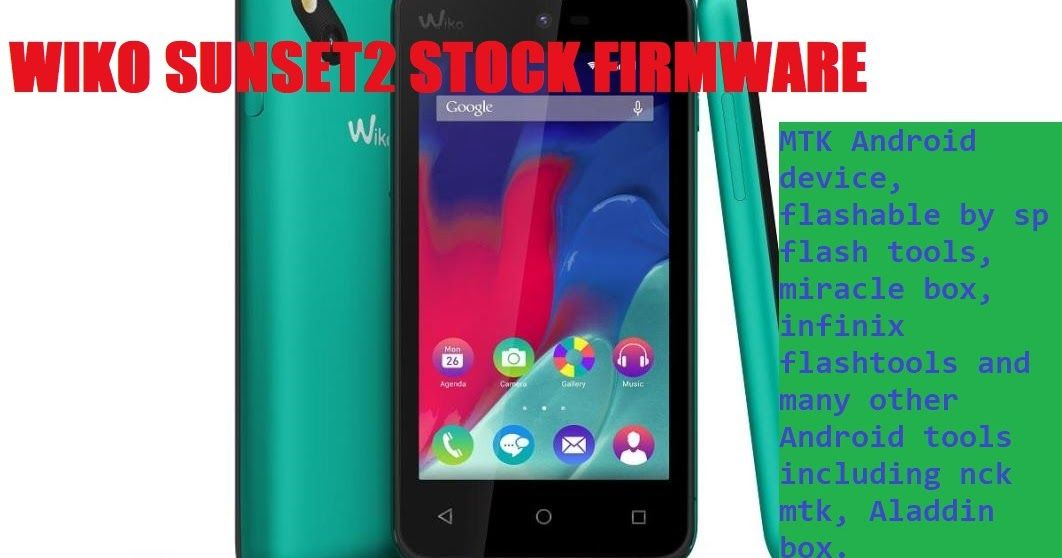WIKO SUNSET2 STOCK FIRMWARE FREE DOWNLOAD(MT6572) | mobiprox