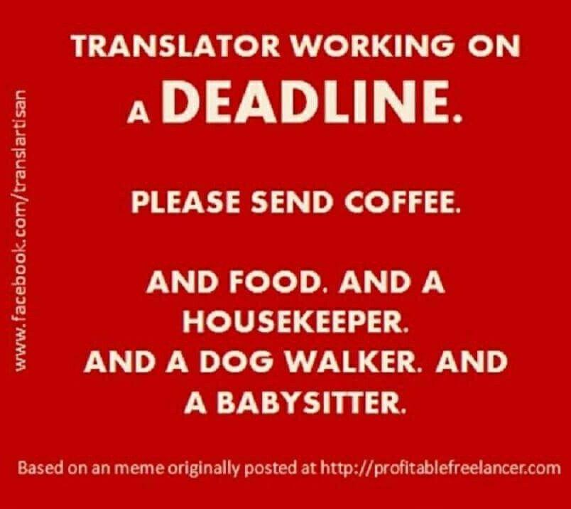 Translator Working On A Deadline Translator Translation Deadline Translation Inspire Me Self Development
