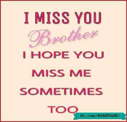 Missing You Brother Brother Sister Love Quotes Miss You Brother Quotes Missing You Brother