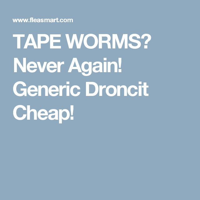 TAPE WORMS? Never Again! Generic Droncit Cheap! | Dogs