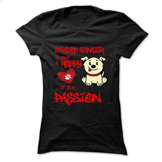 Standard Schnauzer It Is Passion Cool Shirt !!! - #bachelorette shirt #tee aufbewahrung. ORDER HERE => https://www.sunfrog.com/Pets/Standard-Schnauzer-It-Is-Passion-Cool-Shirt-.html?68278