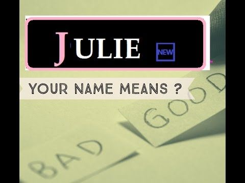 Know Anyone By their Name - JULIE - Name Meaning-First Name ★҉