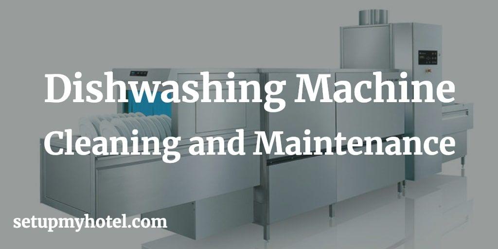 Cleaning Dishwashing machine, Maintenance of Dishwashing