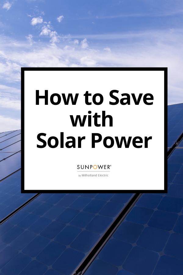 How To Save With Solar Power In 2020 Solar Power Solar Solar Savings
