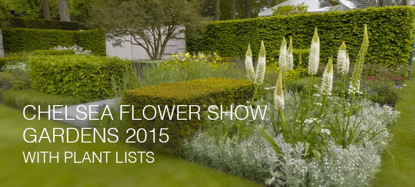 RHS Chelsea Flower Show main show gardens with full plant lists for each garden