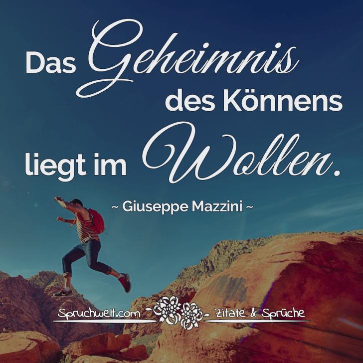 Das Geheimnis des Könnens liegt im Wollen – Giuseppe Mazzini Zitat