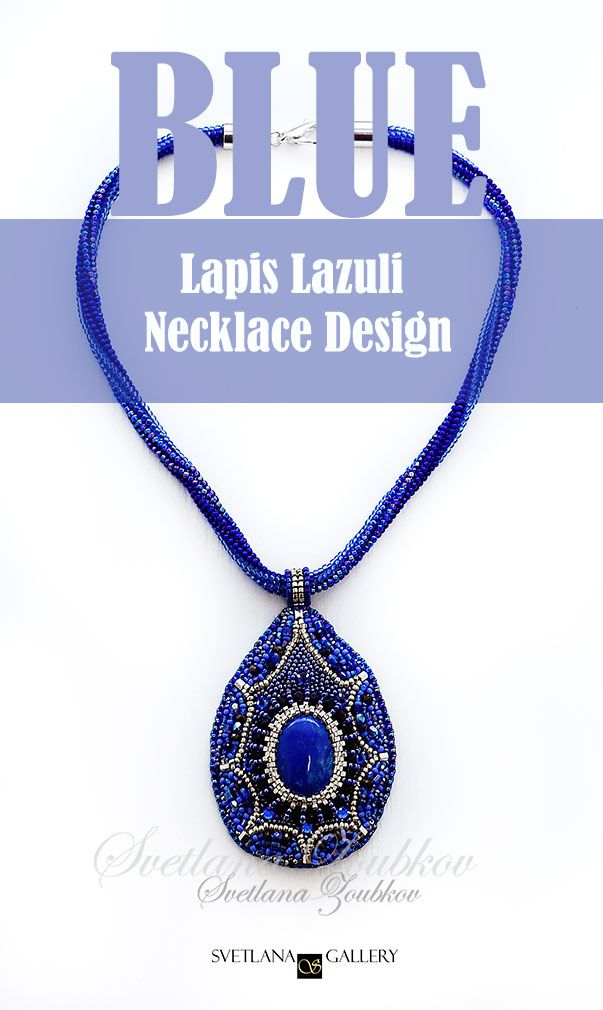 Lapis Lazuli Necklace Embroidery and Beadweaving Design Lapis Lazuli Necklace Embroidery and Beadweaving Design