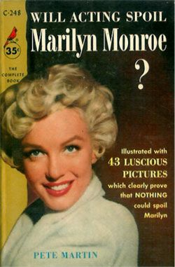 """""""Will Acting Spoil Marilyn Monroe?"""" - by Pete Martin. Paperback. Published by Cardinal, USA, 1957."""
