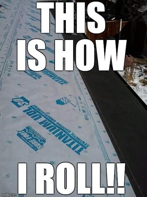 Roofing meme Roofing memes Pinterest Meme, Humor and