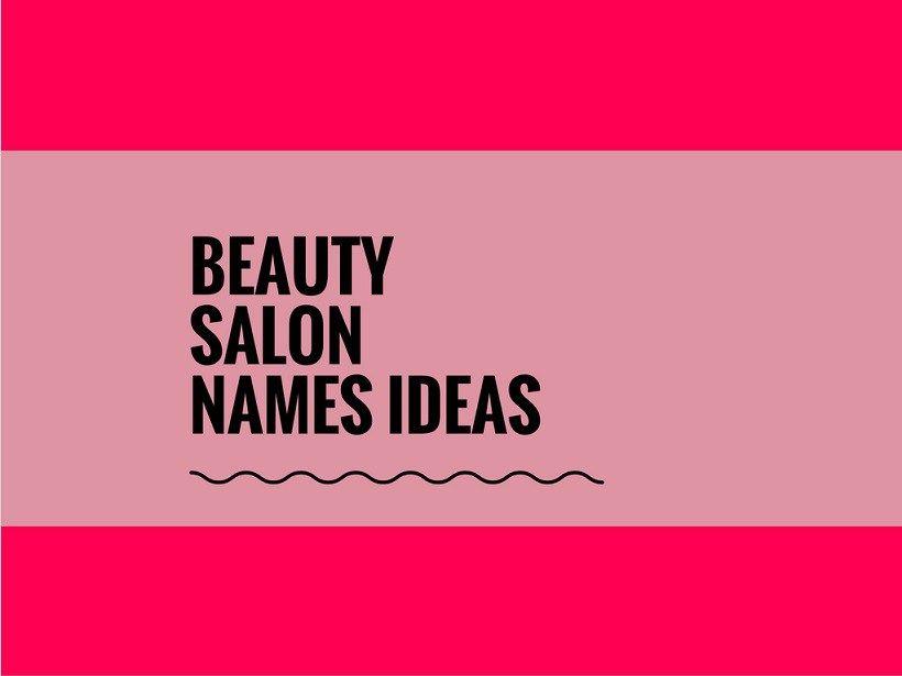 181 Handpicked, Urban Beauty Salon Names   Catchy Small