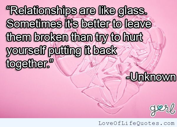 Relationships are like glass - http://www.loveoflifequotes.com ...