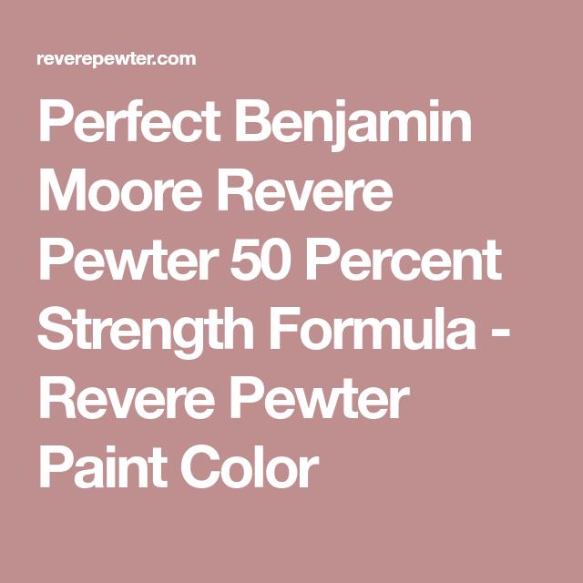 Perfect Benjamin Moore Revere Pewter 50 Percent Strength Formula ...