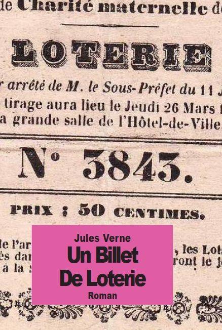 Un Billet de Loterie par Jules Verne disponible sur: http://www.amazon.fr/Un-Billet-Loterie-Jules-Verne/dp/1500869570/ref=sr_1_2?s=books&ie=UTF8&qid=undefined&sr=1-2&keywords=un+billet+de+loterie