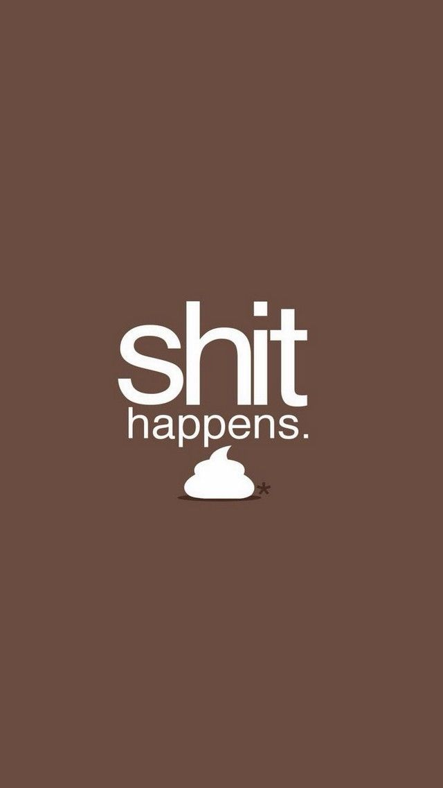 Shit Happens   IPhone Quote Wallpapers @mobile9 | #words #text #fontsu2026