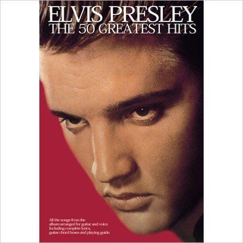 Elvis Presley The 50 Greatest Hits Sheet Music For Lyrics Chords