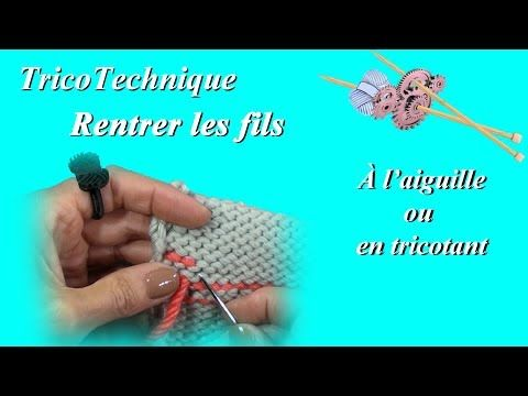rentrer les fils youtube la joueuse de pelote petits trucs tricot pinterest tricot. Black Bedroom Furniture Sets. Home Design Ideas