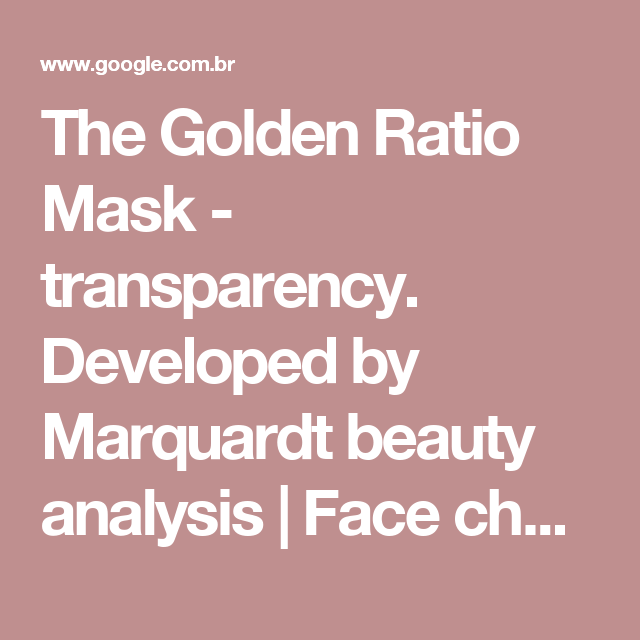 The Golden Ratio Mask Transparency Developed By Marquardt Beauty Analysis Face Charts Pinterest Golden Ratio And Masking
