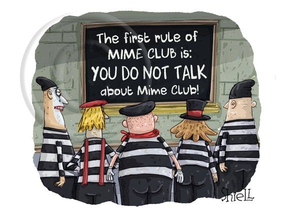 """c7a11a9c5dc41 A group of mimes learn that the first rule of Mime Club is that """"YOU DO NOT  TALK ABOUT MIME CLUB"""". A humorous cartoon print. 8 inch x 11 inch print."""