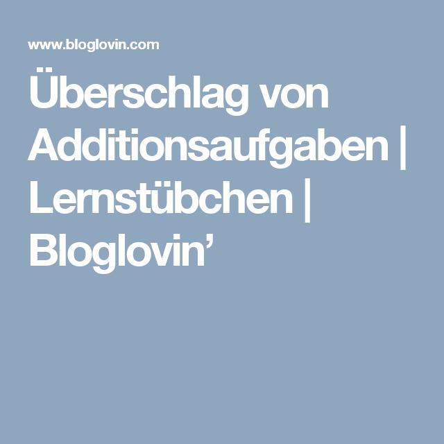 Überschlag von Additionsaufgaben (Lernstübchen) | Grundschule ...