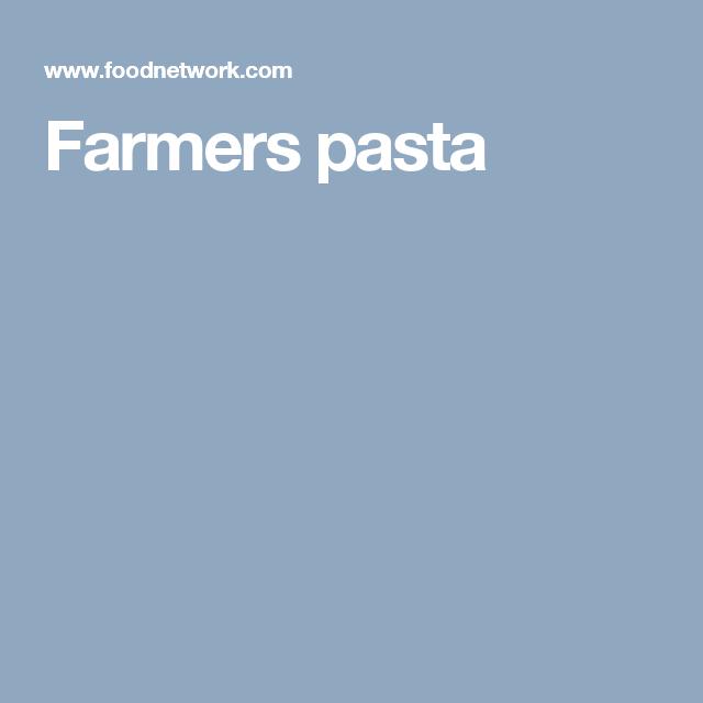 recipe: farmers pasta giada [22]