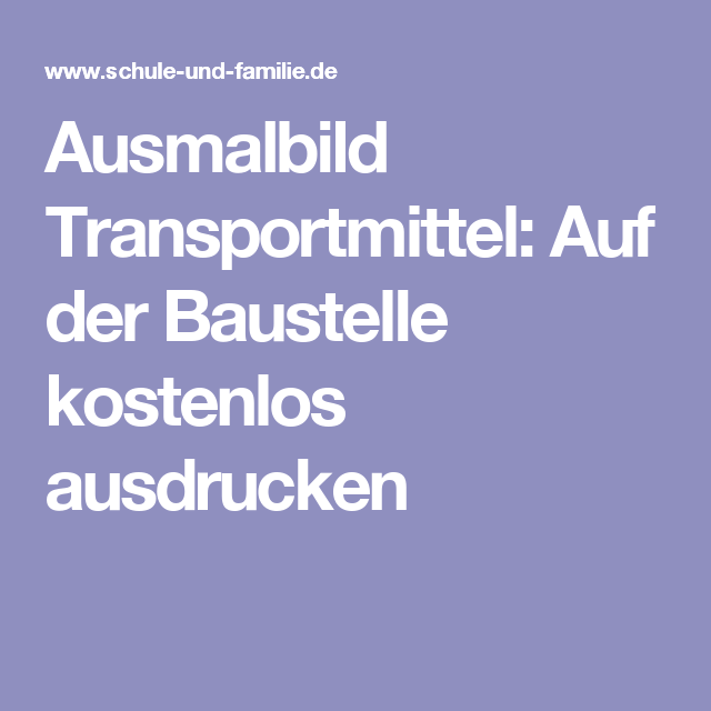 Ausmalbild Transportmittel Auf Der Baustelle Kostenlos Ausdrucken