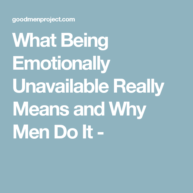 Emotionally unavailable men psychology