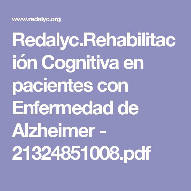 Redalyc.Rehabilitación Cognitiva en pacientes con Enfermedad de Alzheimer - 21324851008.pdf