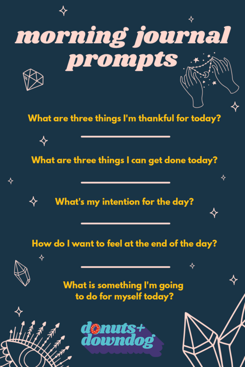 Morning Journal Prompts to Start Your Day With Intention — donuts + down dog