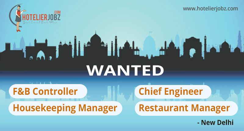 New jobs in delhi a famous 5 star hotel based in new