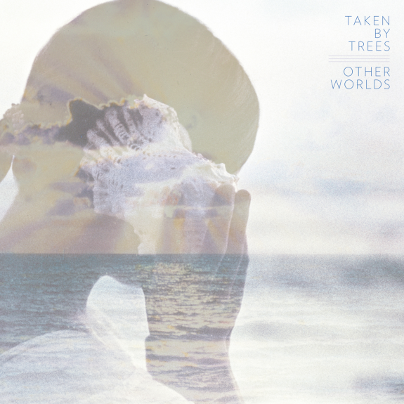 """Taken By Trees """"Dreams"""" New music releases, East of"""
