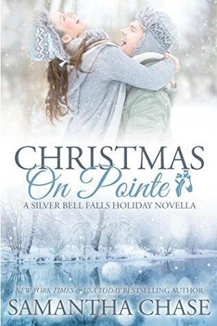 SUNDAY FUNDAY: CHRISTMAS ON POINTE (SILVER BELL FALLS) BY SAMANTHA CHASE   Bestselling author ...