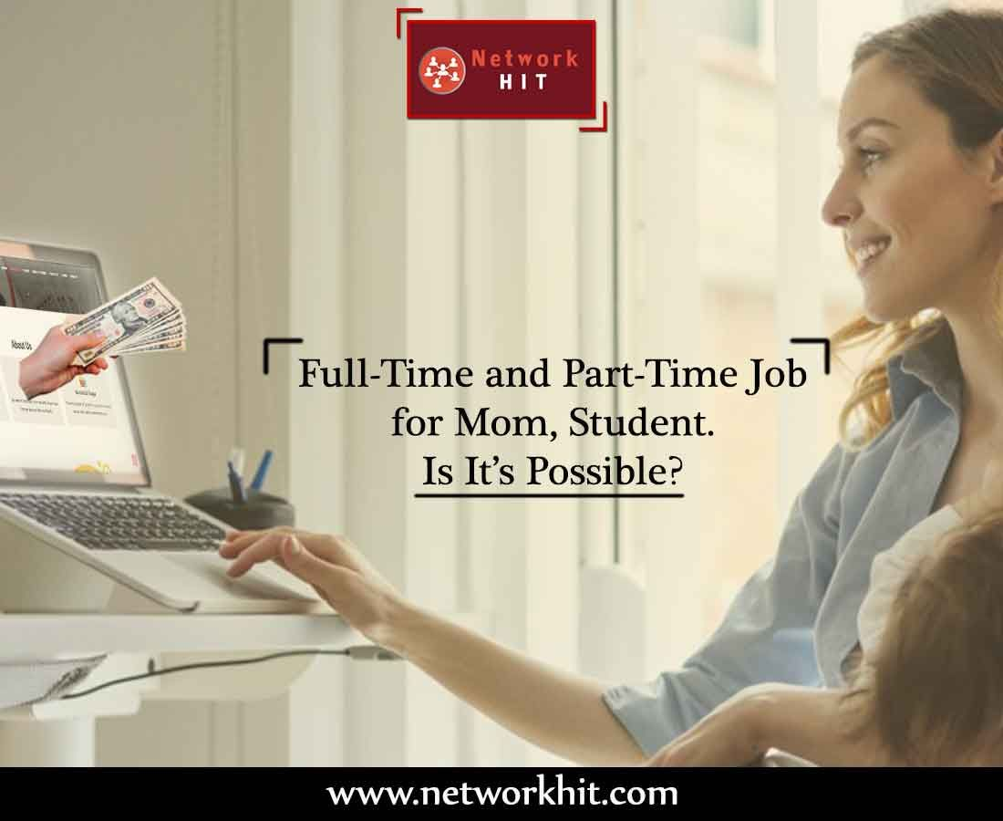 Full-Time and Part-Time Job for Mom, Student & College Dropouts ...