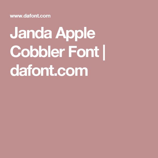 Janda Apple Cobbler Font Dafont Com Apple Cobbler Cobbler Apple
