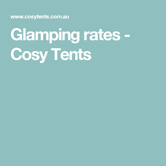 Glamping rates - Cosy Tents