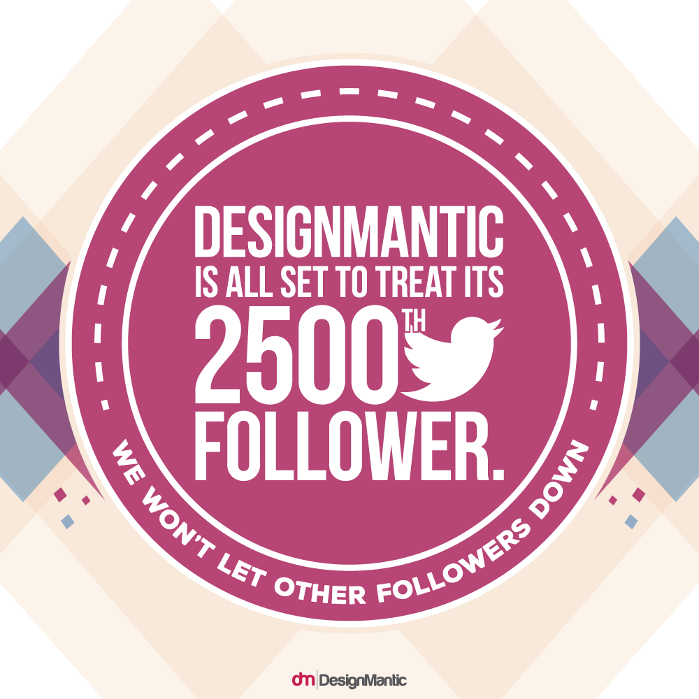 A big shout out to all our followers! Designmantic is nearing to 2500 followers on Twitter. We can't wait to see who turns up to be the 2500th follower on Twitter. Stay tuned for some good news! https://twitter.com/designmantic