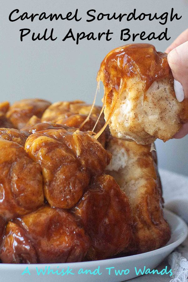Caramel Sourdough Pull Apart Bread - A Whisk and Two Wands ...