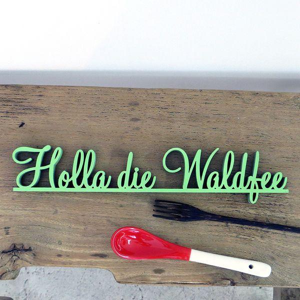 Holla die Waldfee Deko Holzschriftzug von NOGALLERY via dawanda.com
