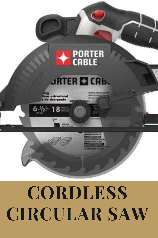 Cordless Circular Saw Porter Cable Circular Saw In 2020 Cordless Circular Saw Circular Saw Power Saws