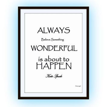 Kate Spade Quotes Always Belive Something Wonderful Kate Spade Quotes Art Word Decal .