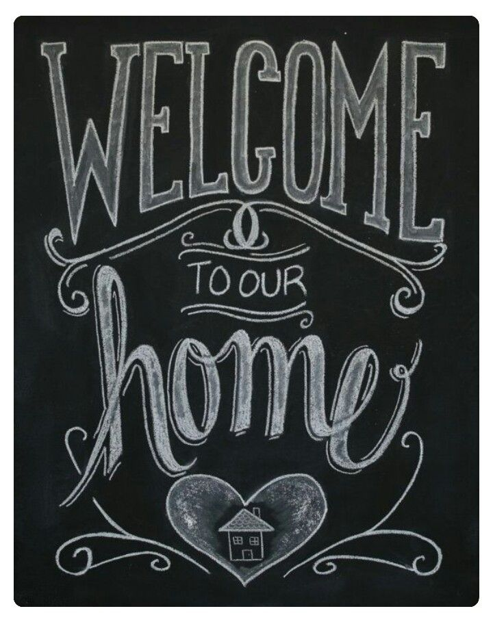 Welcome To Our Home Chalkboard Art Pinterest