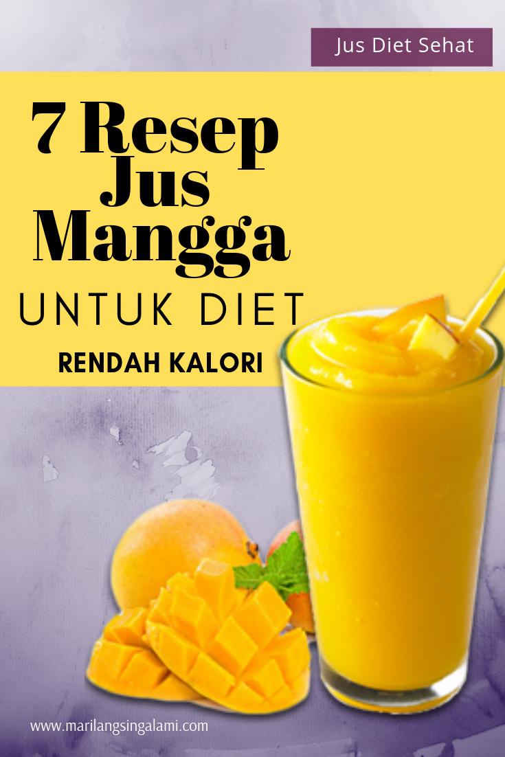 7 Resep Jus Mangga Untuk Diet Yang Enak Dan Rendah Kalori Diet Rendah Kalori Diet Resep