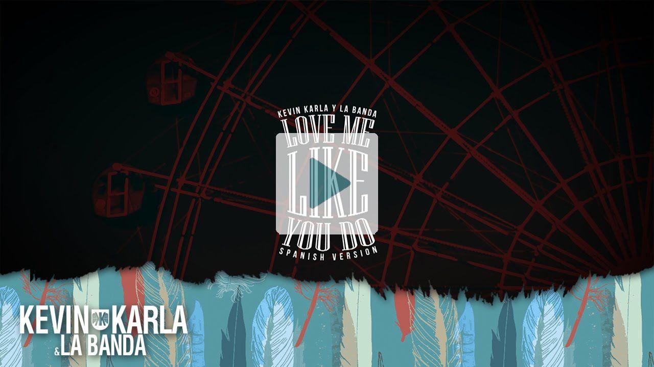 Love Me Like You Do (spanish version) - Kevin Karla & La Banda (Lyric Vi...