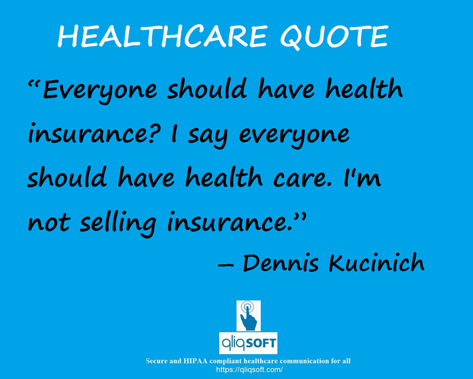 Healthcare quote Everyone should have healthcare. Do