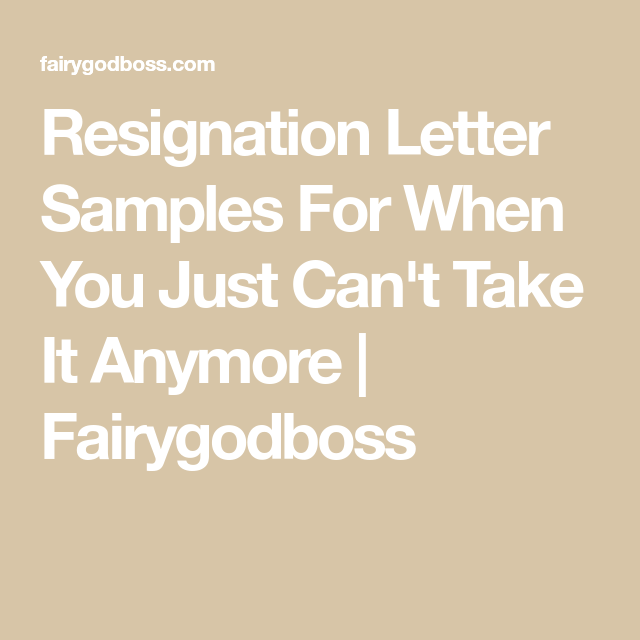 4 Resignation Letter Samples For When You Just Can't Take It Anymore