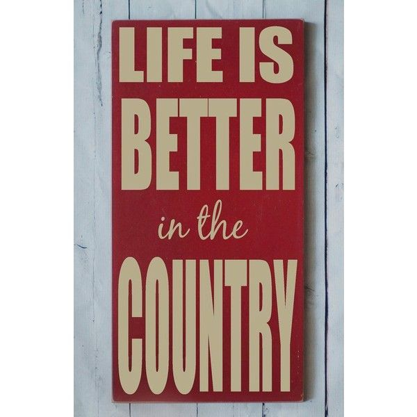 Country Decor Wood Signs New Life Is Better In The Country Wood Sign Country Decor Western Inspiration