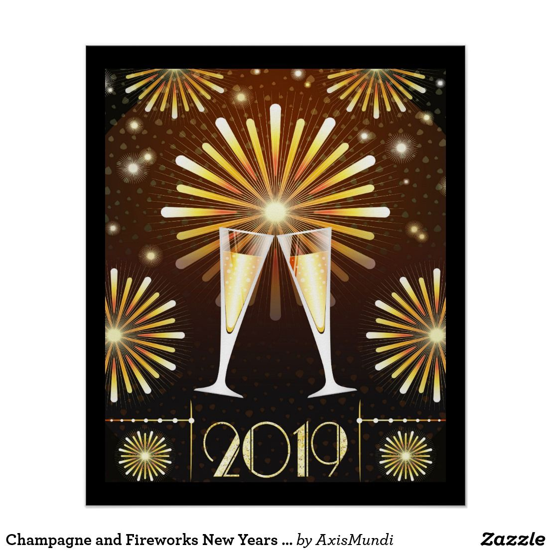 Champagne and Fireworks New Years Eve 2019 Poster Zazzle