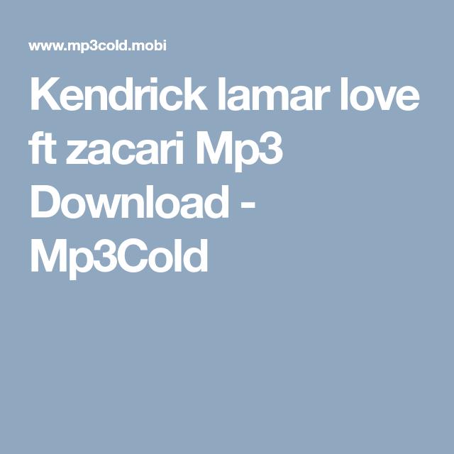 Kendrick Lamar Love Ft Zacari Mp3 Download Mp3cold Mp3cold Com
