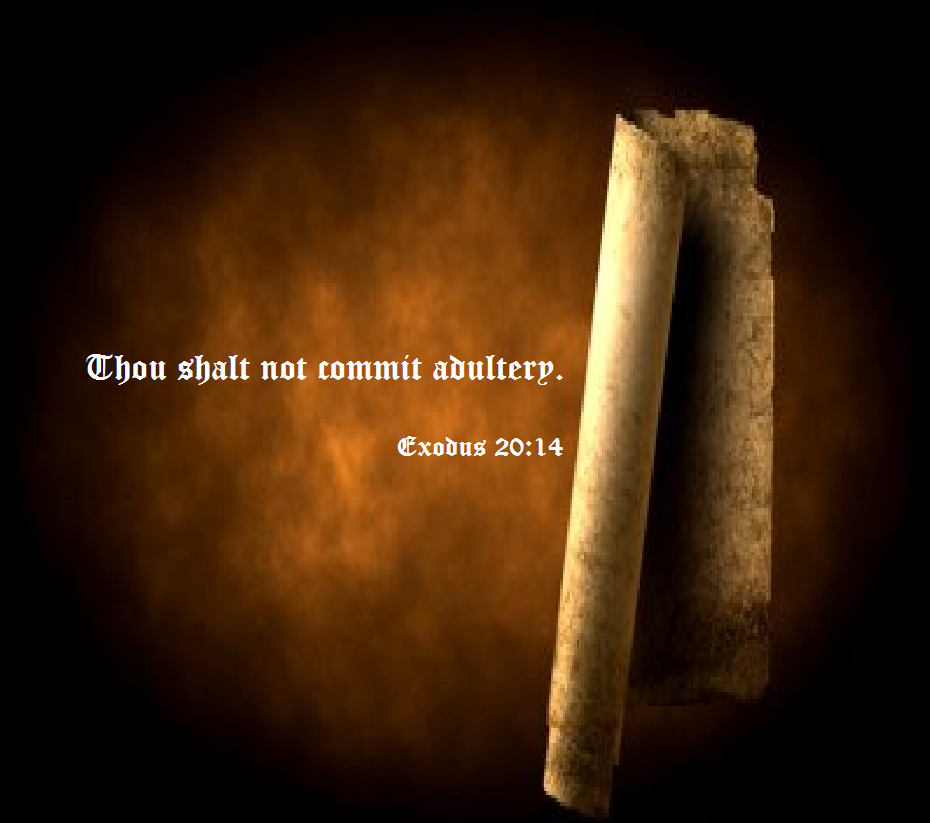 Image result for Thou shalt not commit adultery. – Exodus 20:14.